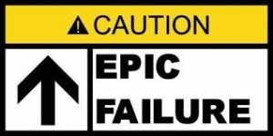 Epic Failure Ahead